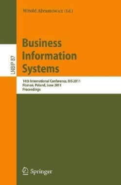 Business Information Systems: 14th International Conference,BIS 2011, Poznad, Poland, June 15-17, 2011, Proceedings (Paperback)