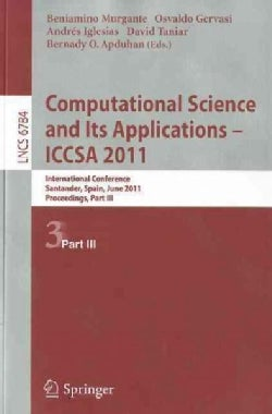 Computational Science and Its Applications - Iccsa 2011: International Conference,santander, Spain, June 20-23, 2... (Paperback)