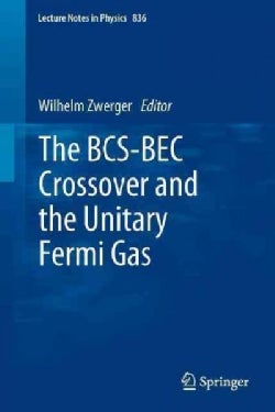 The BCS-BEC Crossover and the Unitary Fermi Gas (Paperback)