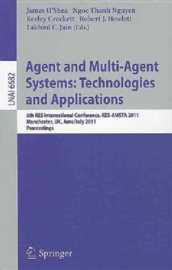 Agent and Multi-Agent Systems: Technologies and Applications: 5th KES International Conference, KES-AMSTA 2011, M... (Paperback)