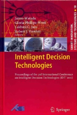 Intelligent Decision Technologies: Proceedings of the 3rd International Conference on Intelligent Decision Techno... (Hardcover)