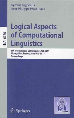 Logical Aspects of Computational Linguistics: 6th International Conference, LACL 2011, Montpellier, France, June ... (Paperback)