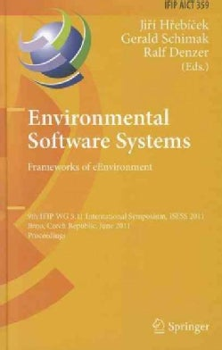 Environmental Software Systems: Frameworks of eEnvironment: 9th IFIP WG 5.11 International Symposium, ISESS 2011,... (Hardcover)