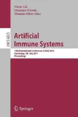 Artificial Immune Systems: 10th International Conference, Icaris 2011, Cambridge, Uk, July 18-21, 2011. Proceedings (Paperback)