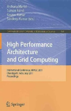 High Performance Architecture and Grid Computing: International Conference, HPAGC 2011, Chandigarh, India, July 1... (Paperback)
