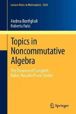 Topics in Noncommutative Algebra: The Theorem of Campbell, Baker, Hausdorff and Dynkin (Paperback)