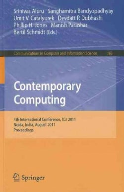 Contemporary Computing: 4th International Conference, IC3 2011, Noida, India, August 8-10, 2011. Proceedings (Paperback)