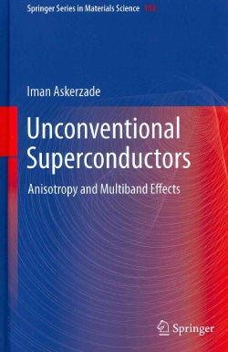 Unconventional Superconductors: Anisotropy and Multiband Effects (Hardcover)