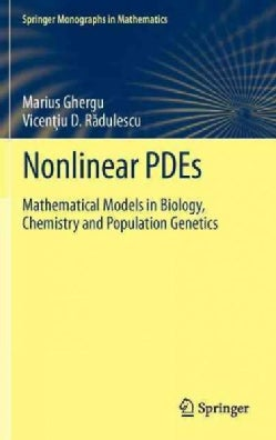 Nonlinear PDEs: Mathematical Models in Biology, Chemistry and Population Genetics (Hardcover)