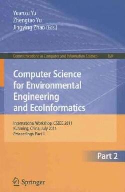 Computer Science for Environmental Engineering and Ecoinformatics: International Workshop, CSEEE 2011, Kunming, C... (Paperback)