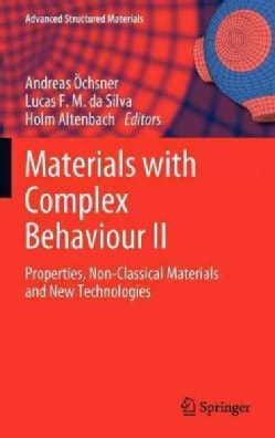 Materials with Complex Behaviour II: Properties, Non-Classical Materials and New Technologies (Hardcover)