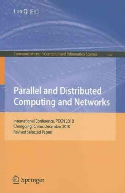 Parallel and Distributed Computing and Networks: International Conference, PDCN 2010, Chongqing, China, December ... (Paperback)