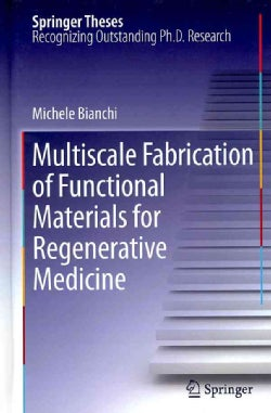 Multiscale Fabrication of Functional Materials for Regenerative Medicine (Hardcover)