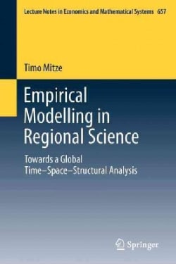 Empirical Modelling in Regional Science: Towards a Global Time-Space-Structural Analysis (Paperback)