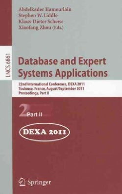 Database and Expert Systems Applications: 22nd International Conference, Dexa 2011, Bilbao, Spain, August 29 - Se... (Paperback)