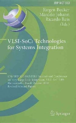 VLSCI-SoC - Technologies for Systems Integration: 17th IFIP WG 10.5/IEEE International Conference on Very Large S... (Hardcover)