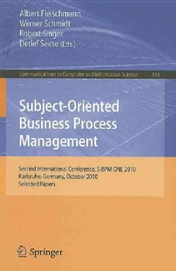 Subject-Oriented Business Process Management: Second International Conference, S-BPM ONE 2010, Karlsruhe, Germany... (Paperback)