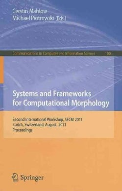 Systems and Frameworks for Computational Morphology: Second International Workshop, SFCM 2011, Zurich, Switzerlan... (Paperback)
