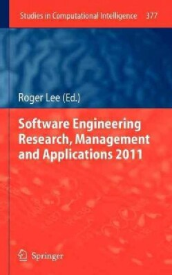 Software Engineering Research, Management and Applications 2011 (Hardcover)