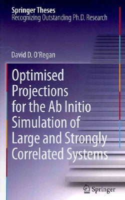 Optimised Projections for the Ab Initio Simulation of Large and Strongly Correlated Systems (Hardcover)
