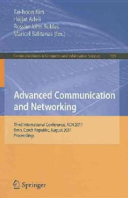Advanced Communication and Networking: Third International Conference, ACN 2011, Brno, Czech Republic, August 15-... (Paperback)