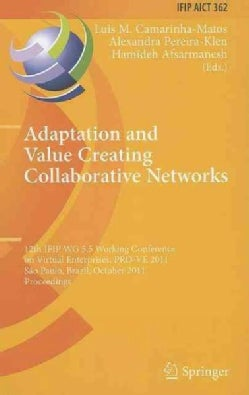 Adaptation and Value Creating Collaborative Networks: 12th IFIP WG 5.5 Working Conference on Virtual Enterprises,... (Hardcover)