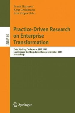 Practice-Driven Research on Enterprise Transformation: Third Working Conference, PRET 2011 Luxembourg-Kirchberg, ... (Paperback)
