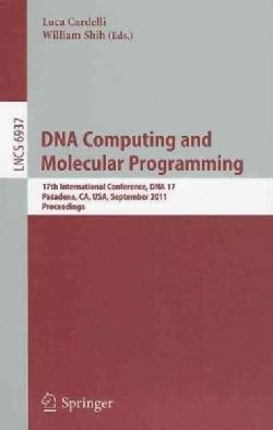 DNA Computing and Molecular Programming: 17th International Conference, DNA 17, Pasadena, CA, USA, September 19-2... (Paperback)
