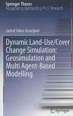 Dynamic Land-Use/Cover Change Simulation: Geosimulation and Multiagent-Based Modelling (Hardcover)