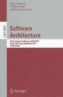Software Architecture: 5th European Conference, ECSA 2011, Essen, Germany, September 13-16, 2011 Proceedings (Paperback)