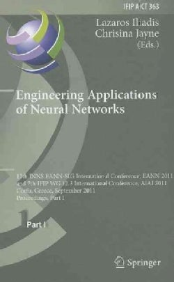 Engineering Applications of Neural Networks: 12th INNS EANN-SIG International Conference, EANN 2011 and 7th IFIP ... (Hardcover)