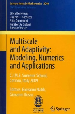 Multiscale and Adaptivity: Modeling, Numerics and Applications: C.I.M.E. Summer School, Cetraro, Italy 2009 (Paperback)