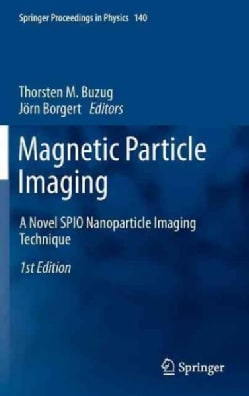 Magnetic Particle Imaging: A Novel SPIO Nanoparticle Imaging Technique (Hardcover)