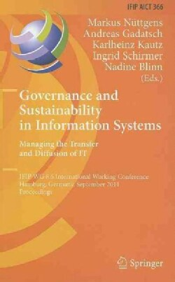 Governance and Sustainability in Information Systems: Managing the Transfer and Diffusion of IT: IFIP WG 8.6 Inte... (Hardcover)