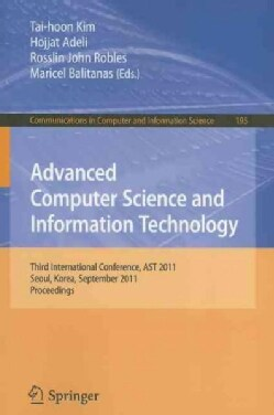 Advanced Computer Science and Information Technology: Third International Conference, AST 2011, Seoul, Korea, Sep... (Paperback)
