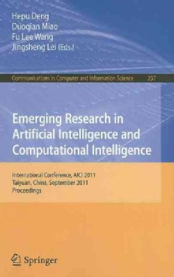 Emerging Research in Artificial Intelligence and Computationai Intelligence: International Conference, AICI 2011,... (Paperback)