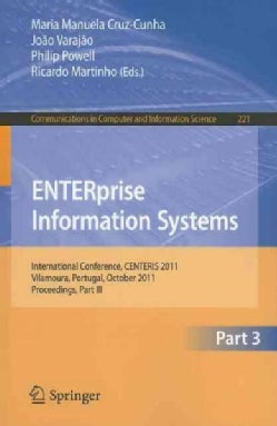 ENTERprise Information Systems: International Conference, CENTERIS 2011, Vilamoura, Portugal, October 5-7, 2011, ... (Paperback)