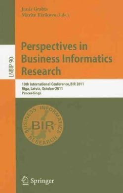 Perspectives in Business Informatics Research: 10th International Conference, BIR 2011, Riga, Latvia, October 6-8... (Paperback)