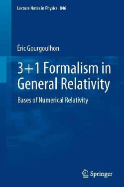 3+1 Formalism in General Relativity: Bases of Numerical Relativity (Paperback)
