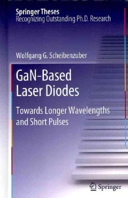 GaN-Based Laser Diodes: Towards Longer Wavelengths and Short Pulses (Hardcover)