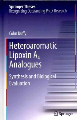 Heteroaromatic Lipoxin A4 Analogues: Synthesis and Biological Evaluation (Hardcover)