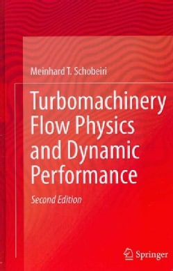 Turbomachinery Flow Physics and Dynamic Performance (Hardcover)