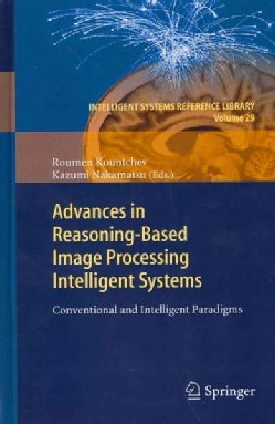 Advances in Reasoning-Based Image Processing Intelligent Systems: Conventional and Intelligent Paradigms (Hardcover)