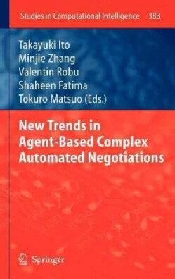 New Trends in Agent-Based Complex Automated Negotiations (Hardcover)