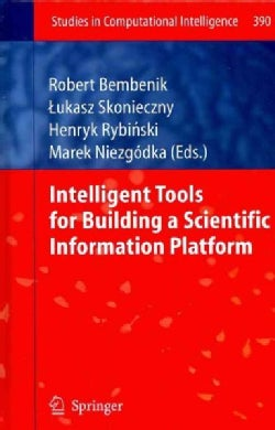 Intelligent Tools for Building a Scientific Information Platform (Hardcover)