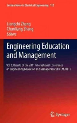 Engineering Education and Management: Results of the 2011 International Conference on Engineering Education and M... (Hardcover)