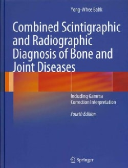 Combined Scintigraphic and Radiographic Diagnosis of Bone and Joint Diseases Including Gamma Correction (Hardcover)