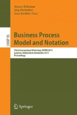 Business Process Model and Notation: Third International Workshop, BPMN 2011, Lucerne, Switzerland, November 21-2... (Paperback)