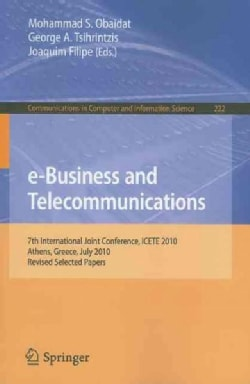 e-Business and Telecommunications: 7th International Joint Conference, ICETE 2010, Athens, Greece, July 26-28, 20... (Paperback)