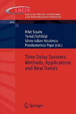 Time Delay Systems: Methods, Applications and New Trends (Paperback)